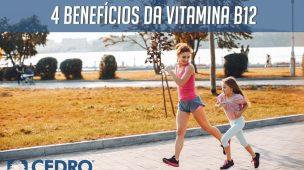 quatro benefícios da vitamina b12