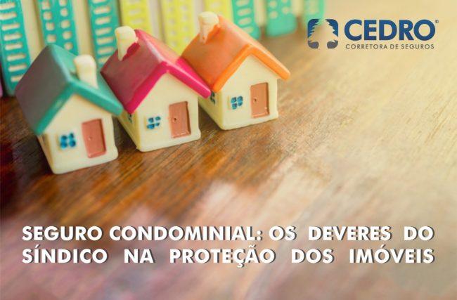 Seguro Condominial: os deveres do síndico na proteção dos imóveis