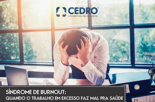 Síndrome de Burnout: quando o trabalho em excesso faz mal pra saúde