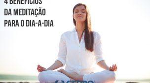 4 benefícios da meditação