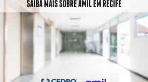 Saiba mais sobre a amil em Recife