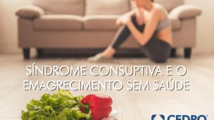 síndrome consuptiva e o emagrecimento sem saúde
