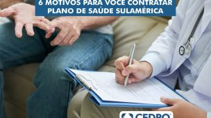 6 motivos para contratar plano de saúde SulAmérica