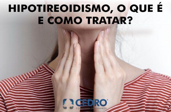 Hipotireoidismo: o que é e como tratar?