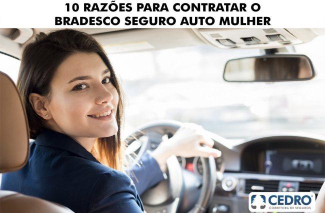 10 razões para contratar o Bradesco Seguro Auto Mulher