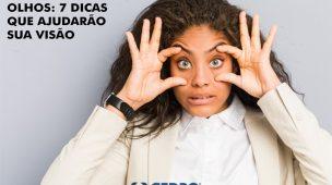 Exercícios para olho: 7 dicas que ajudarão sua visão