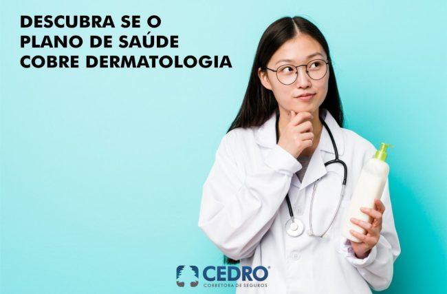 Descubra se plano de saúde cobre dermatologia