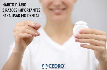 Hábito diário: 3 razões importantes para usar fio dental