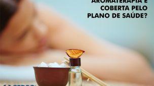 Aromaterapia é coberta pelo plano de saúde?