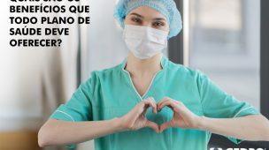 Quais são os benefícios que todo plano de saúde deve oferecer?