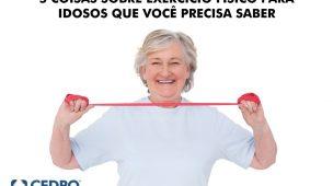 5 coisas sobre exercício físico para idosos que você precisa saber