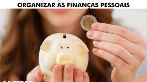 Organizar finanças pessoais, conheça essas dicas!