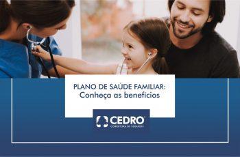 Plano de saúde familiar: conheça os benefícios