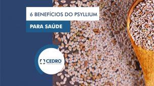 6 benefícios do Psyllium para saúde