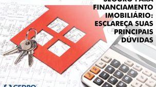 Seguro para financiamento imobiliário: esclareça suas principais dúvidas