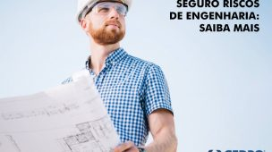 Seguro riscos de engenharia: saiba mais