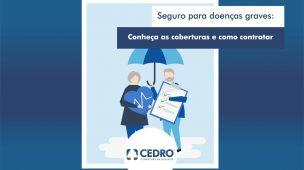 Seguro para doenças graves: conheças as coberturas e como contratar