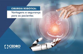 Cirurgia robótica: vantagens e segurança para os pacientes