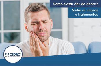 Como evitar dor de dente? Saiba as causas e tratamentos