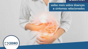Gastrite: saiba mais sobre doenças e sintomas relacionados