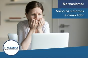 Nervosismo: saiba os sintomas e como lidar