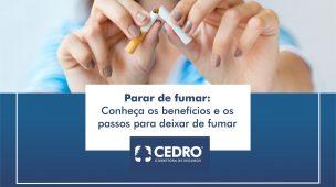 Parar de fumar: conheça os benefícios e os passos para deixar de fumar