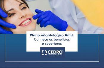 Plano odontológico Amil: conheça os benefícios e coberturas