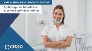 Vale a pena plano odontológico? Saiba aqui os benefícios e como escolher o melhor