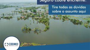 Seguro cobre enchente: tire todas as dúvidas sobre o assunto aqui