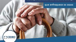 Osteoporose: saiba tudo sobre a doença que enfraquece os ossos