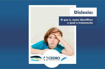 Dislexia: o que é, como identificar e qual o tratamento
