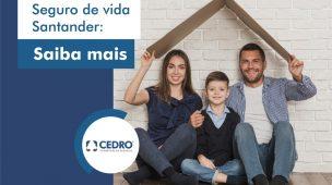 Seguro de vida Santander: saiba mais